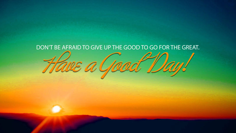 Beautiful Good Day Wishes messages