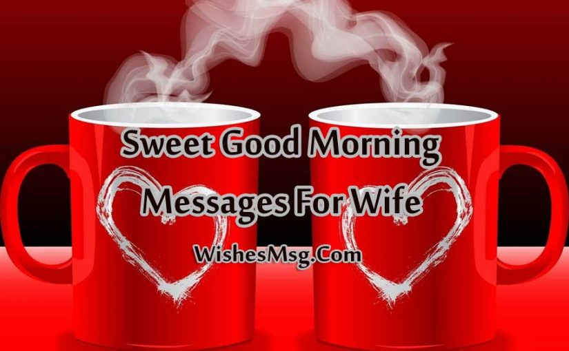 Good Morning Message For Wife – Sweet Morning Wishes