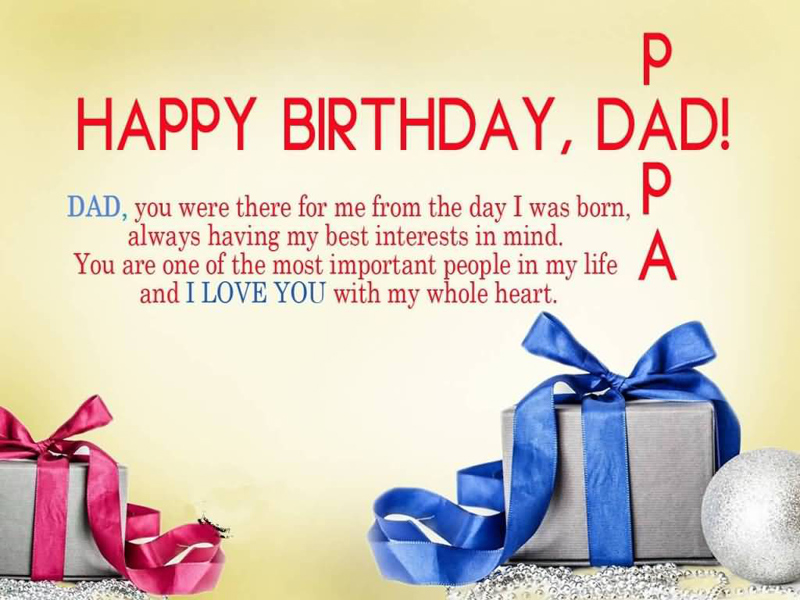 My Dearest Dad I Know Today Is Your Birthday But Its Not A Real Holiday So Im Too Excited About It Just Kidding Happy On This Very