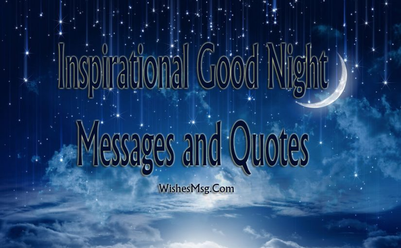 Inspirational Good Night Messages - Wishes Quotes - WishesMsg