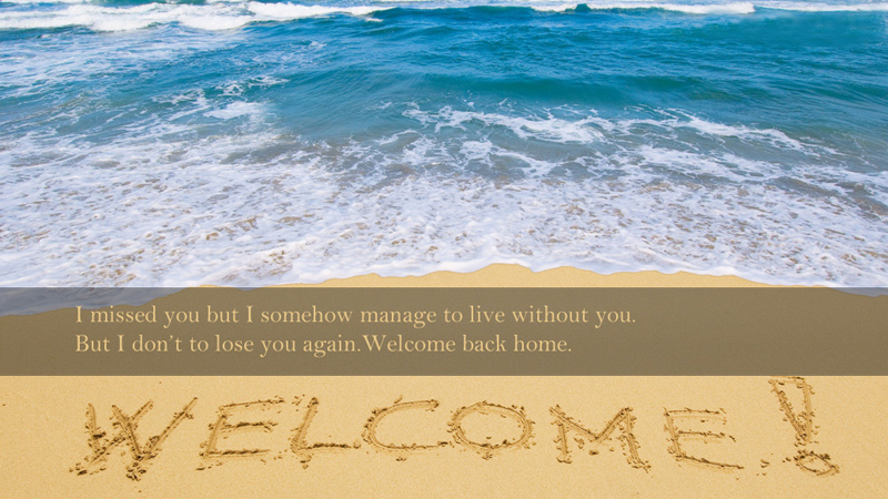 welcome back home messages for husband