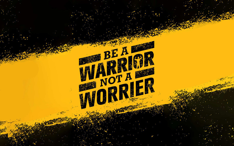 be-a-warrior-encouraging-messages