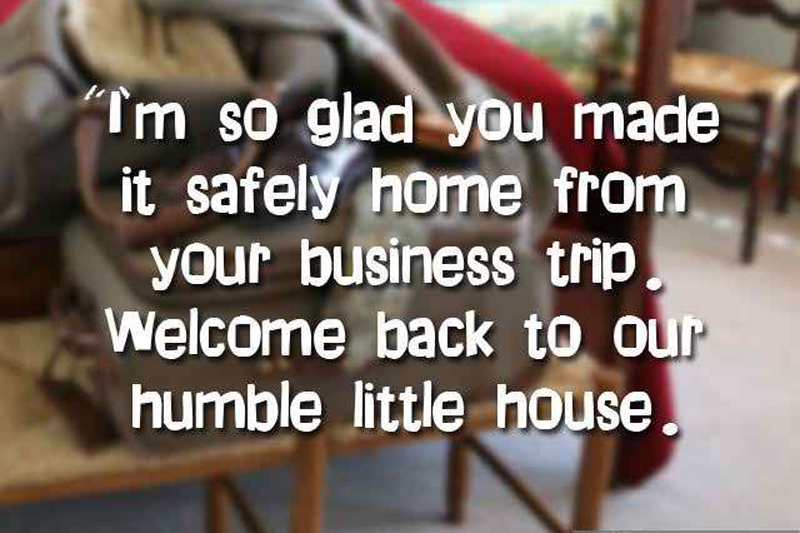 welcome-back-to-home-husband-quotes