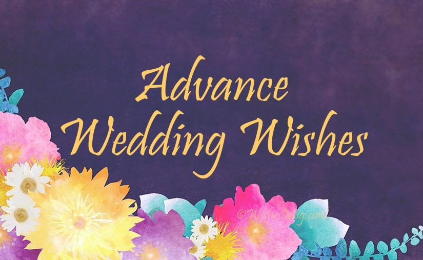 Advance Wedding Wishes and Messages
