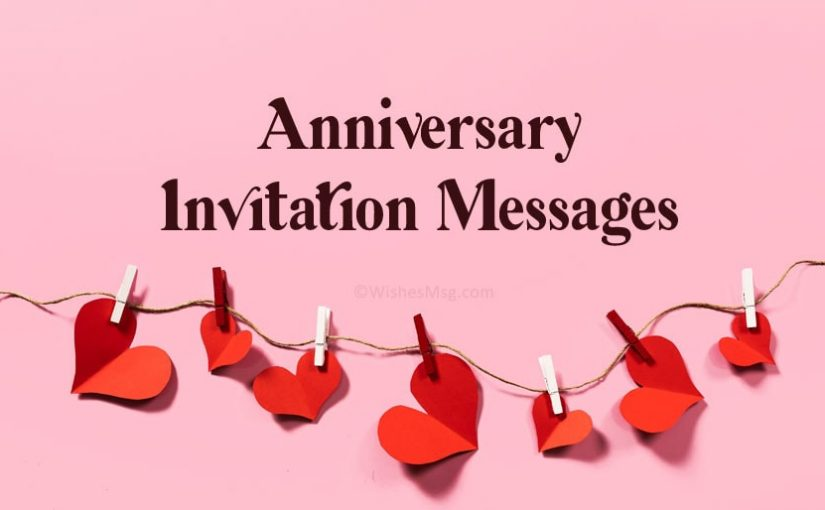 Wedding Anniversary Invitation Messages