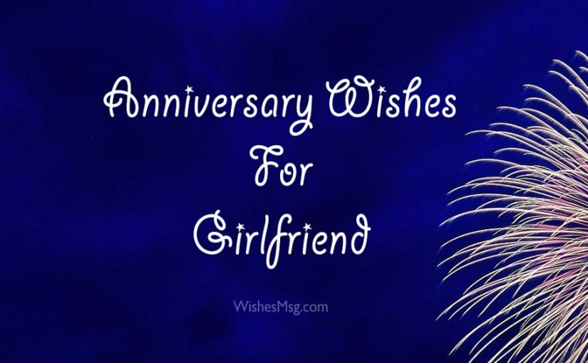Anniversary Quotes For Girlfriend Mesmerizing Anniversary Wishes For Girlfriend Quotes And Messages WishesMsg