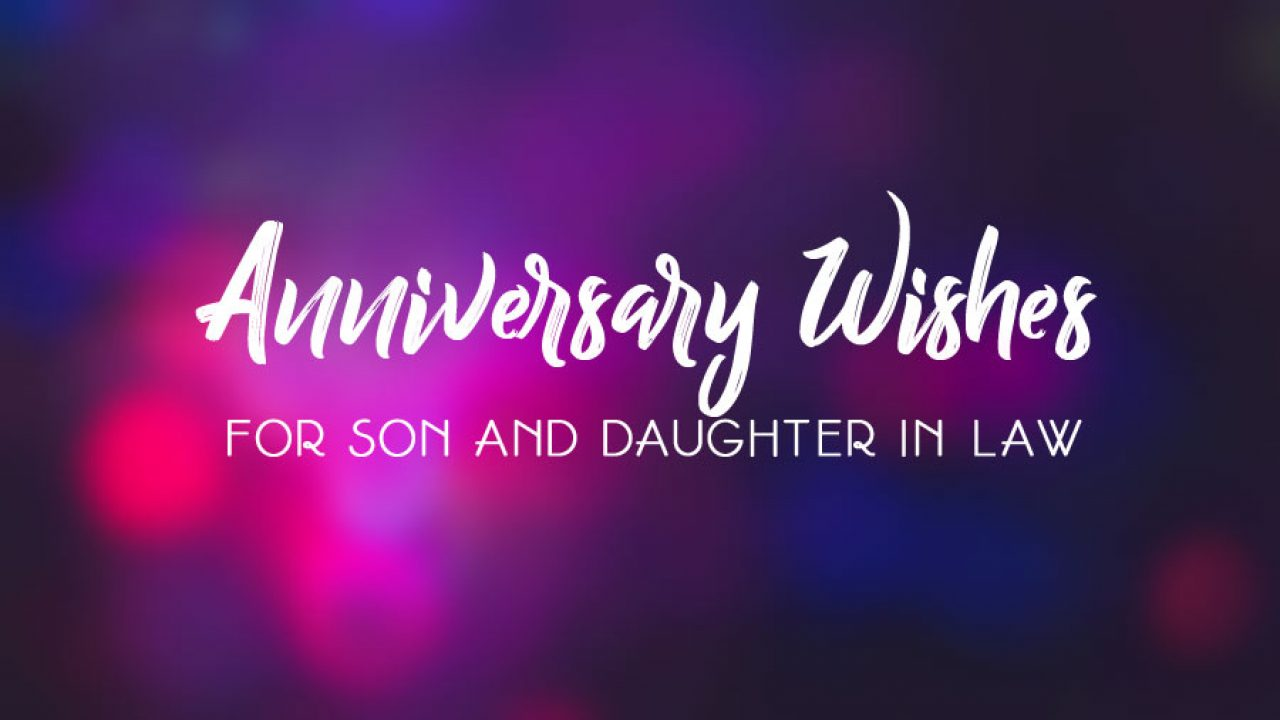 Anniversary Wishes For Son And Daughter In Law Wishesmsg