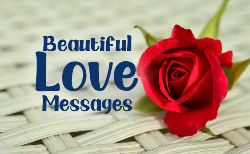 Beautiful Love Messages – Romantic Love Words