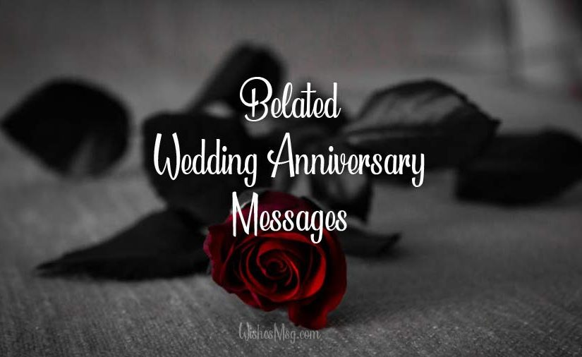 Belated Anniversary Wishes and Messages for Late Card