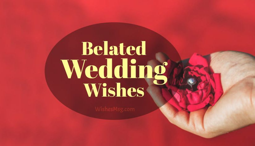 Belated Wedding Wishes, Messages and Texts