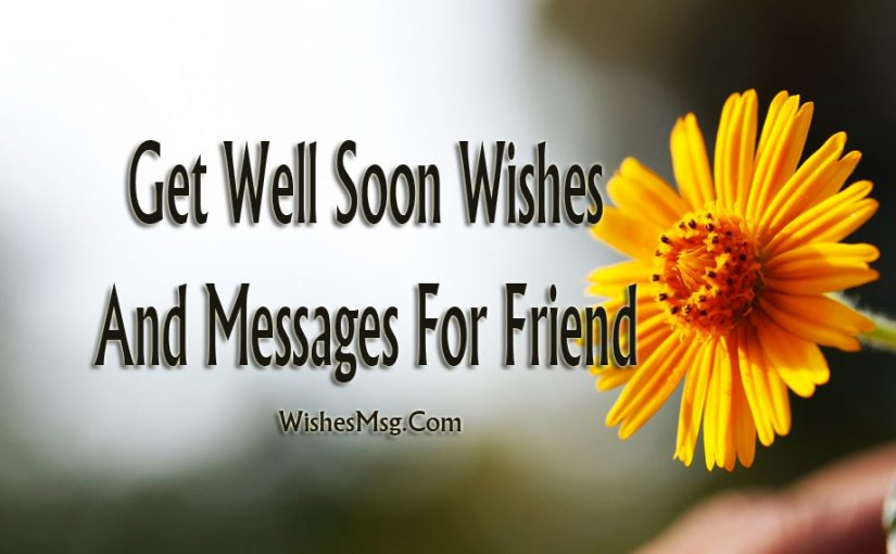 Get Well Soon Messages For Friend - Inspiring & Funny Wishes