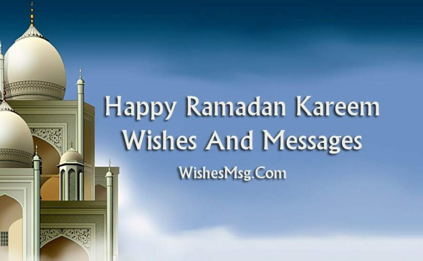 Happy Ramadan Kareem Wishes And Messages