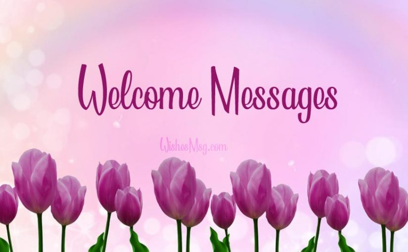Welcome Messages – Best Welcome Message Examples