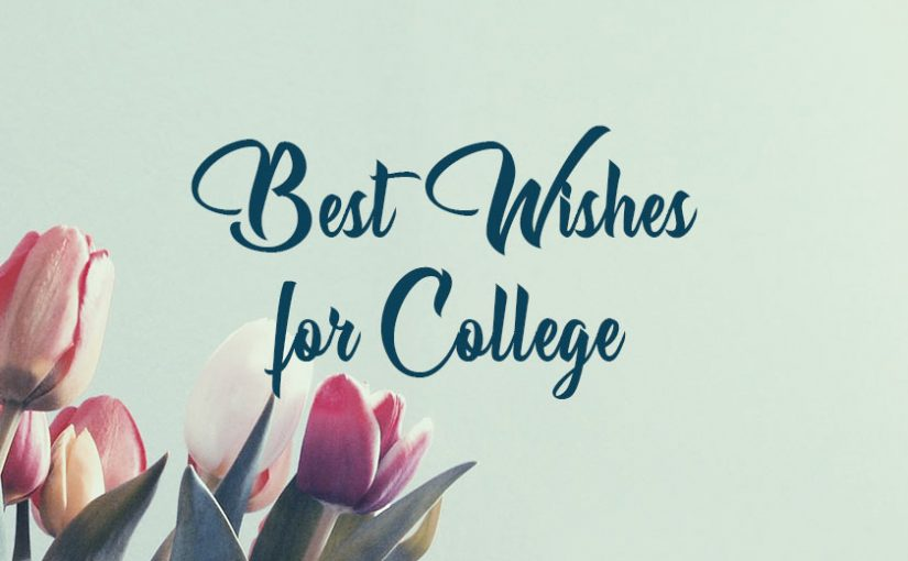 Best Wishes and Good Luck Messages for College