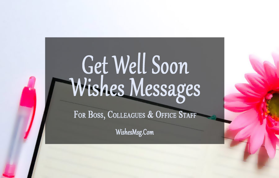 get well soon messages for boss  colleague or coworker