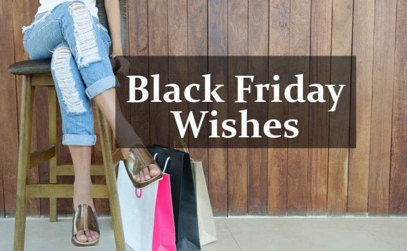 Black Friday Wishes, Messages & Black Friday Quotes