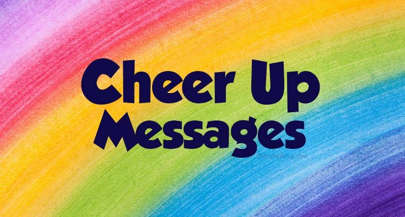 Best Cheer Up Messages and Quotes