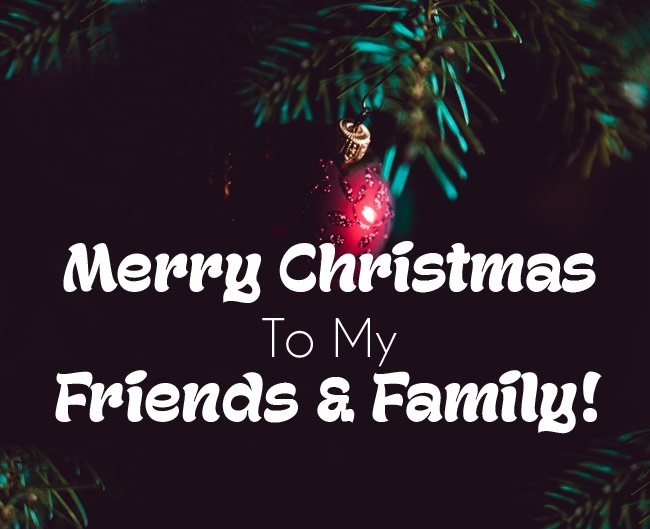 70 Happy Christmas Wishes For Friends And Family Wishesmsg