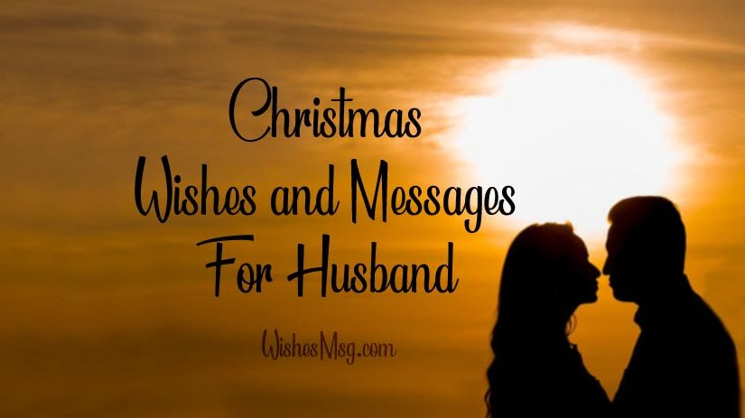 Christmas Wishes For Husband – Romantic Christmas Messages