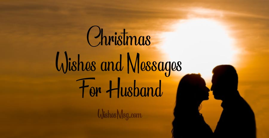 55 romantic christmas wishes for husband  wishesmsg