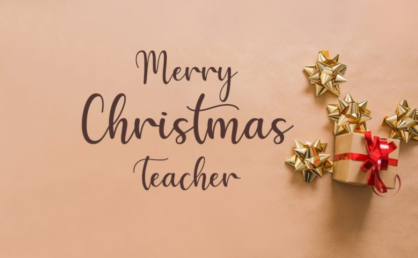 25 Merry Christmas Wishes for Teacher