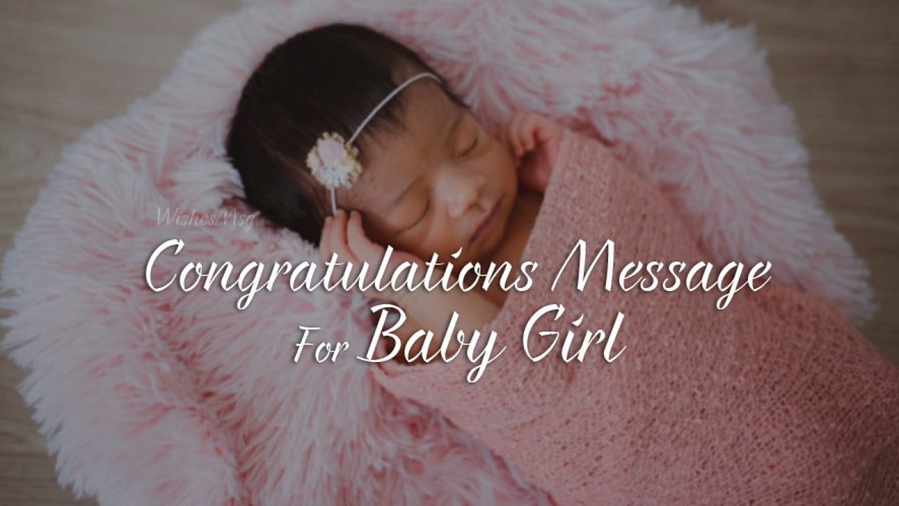New Baby Girl Wishes Congratulations Messages For Baby Girl