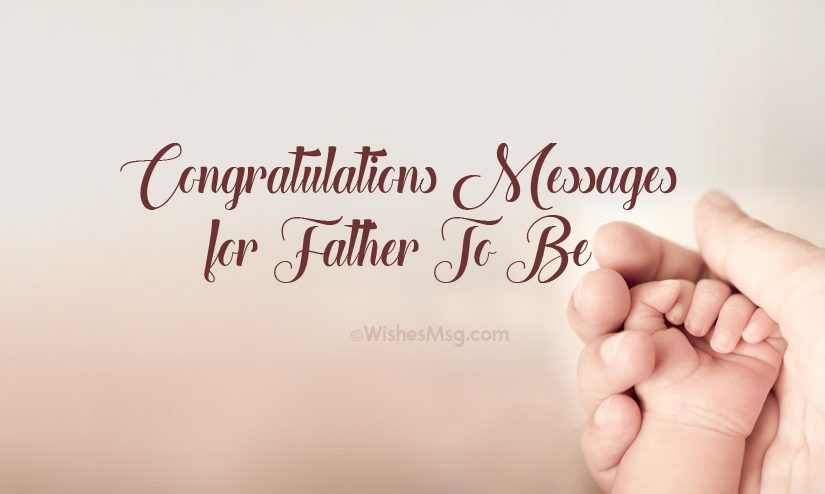 Congratulations Messages for Father to Be