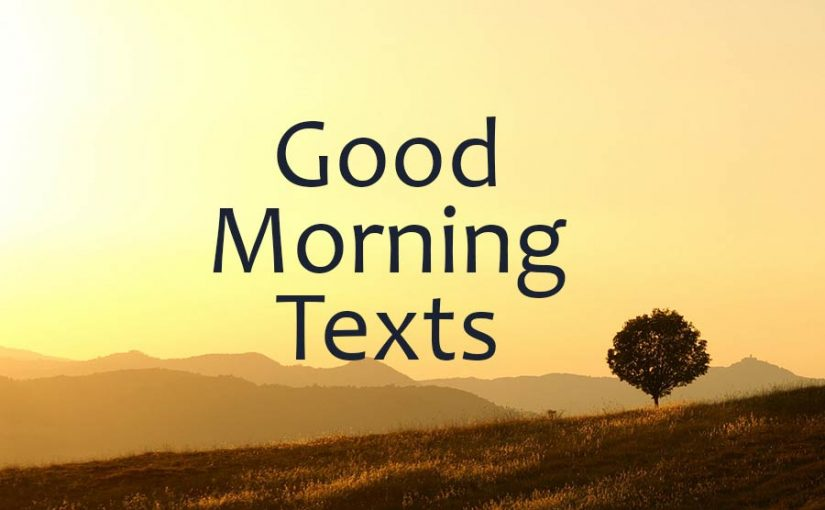 Good Morning Texts for Him or Her