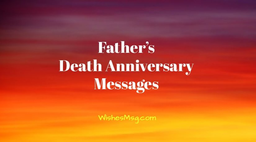 Death Anniversary Messages For Father - Remembrance Quotes