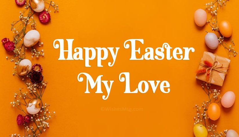 Easter Love Messages – Happy Easter My Love