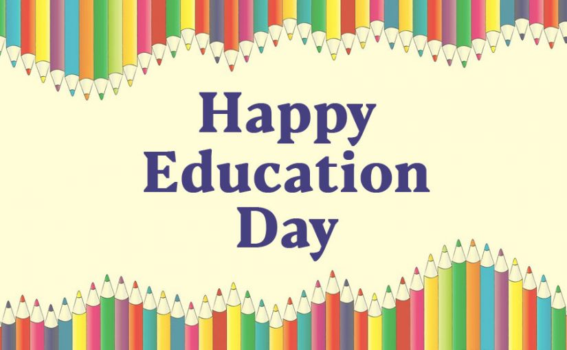 Education Day Wishes, Messages and Quotes 2021