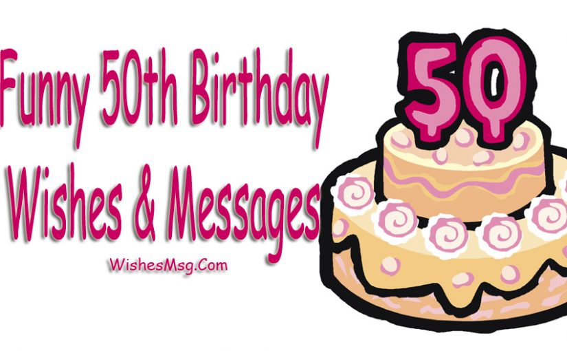 Funny 50th Birthday Quotes Funny 50th Birthday Wishes   Messages and Quotes   WishesMsg Funny 50th Birthday Quotes