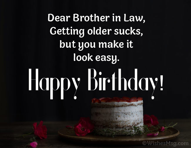 Humorous Birthday Wishes for Brother in Law