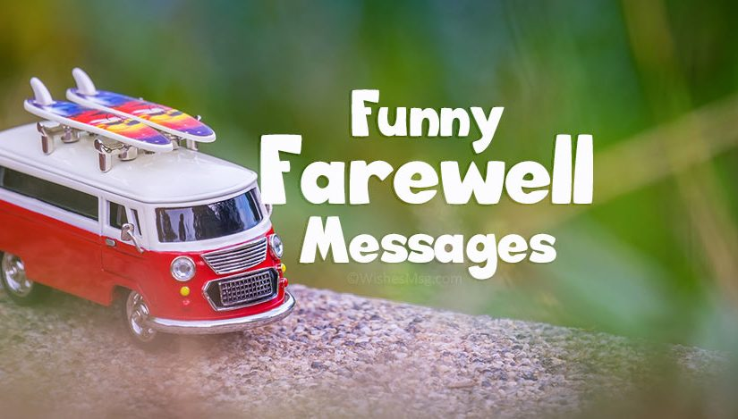 Funny Farewell Messages and Goodbye Quotes