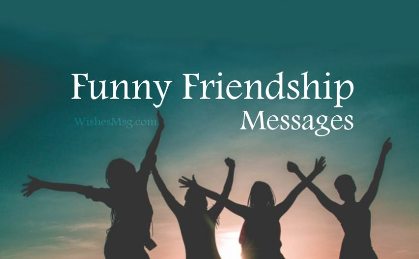 65 Funny Friendship Messages, Texts and Quotes