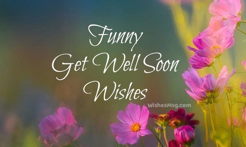 90+ Funny Get Well Soon Messages, Wishes and Quotes