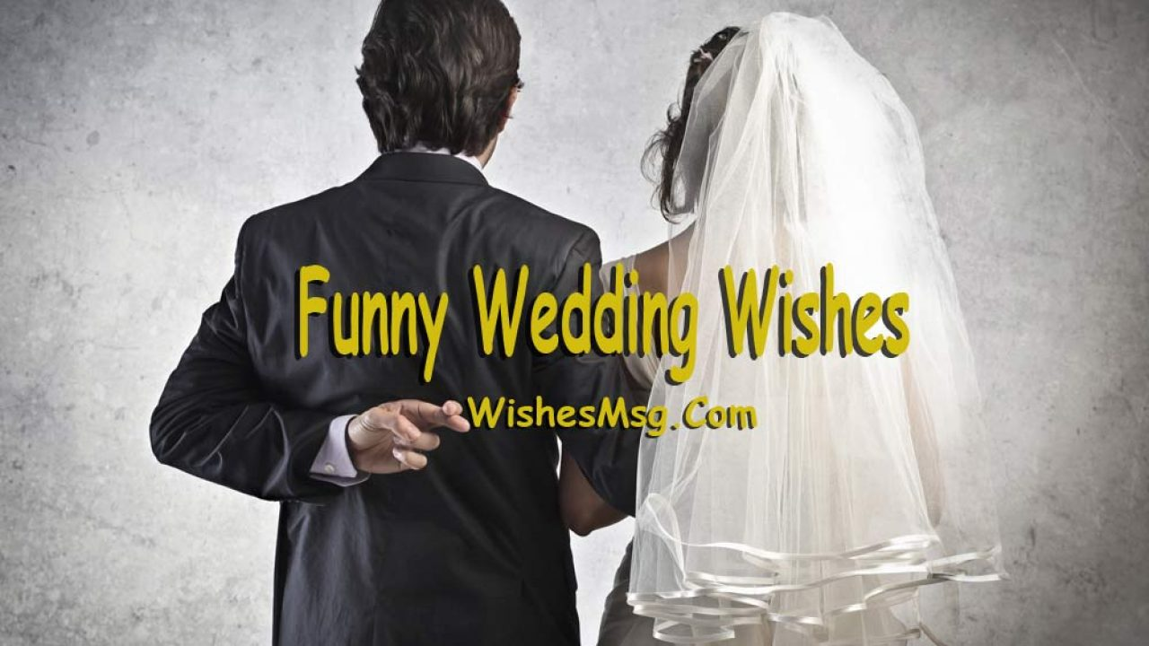 Funny Wedding Wishes, Quotes and Humorous Messages - WishesMsg