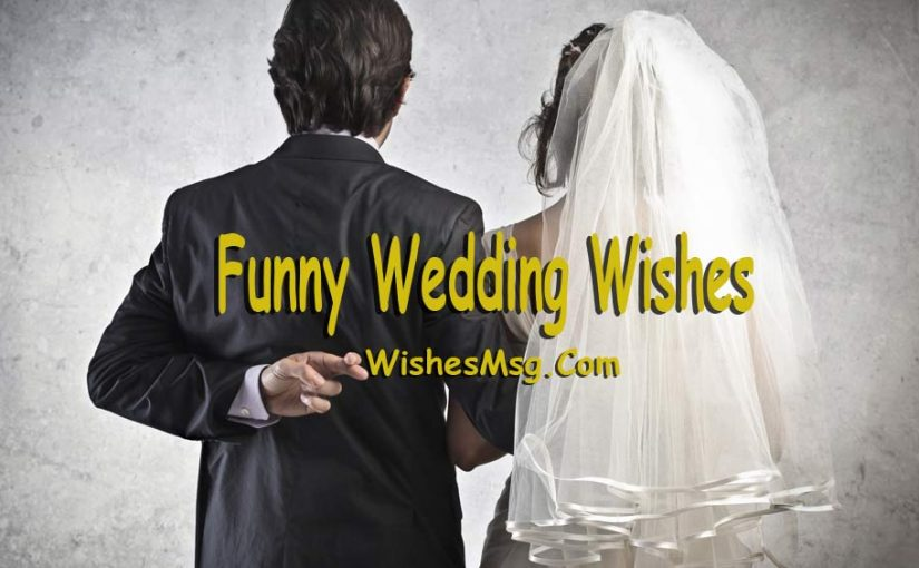 Funny Wedding Wishes Quotes And Humorous Messages WishesMsg Custom Marriage Wishes Quotes