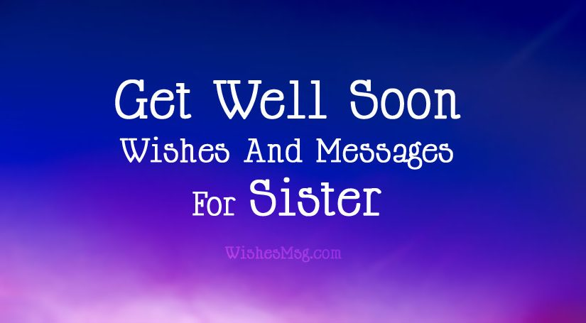 Get Well Soon Messages For Sister - Get Well Wishes and Prayers