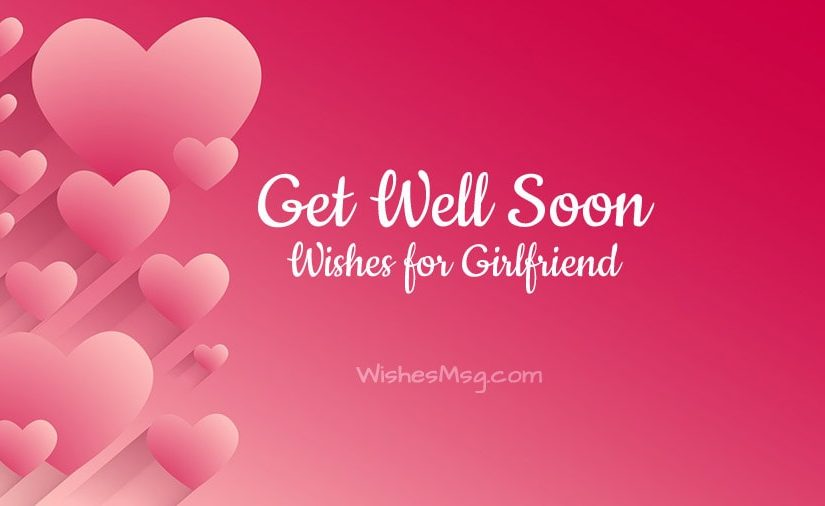 Get Well Soon Message For Girlfriend – Cute Romantic Wishes