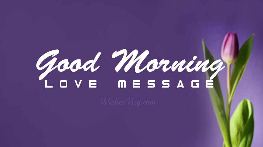 100+ Good Morning Love Messages – Romantic Wishes | WishesMsg