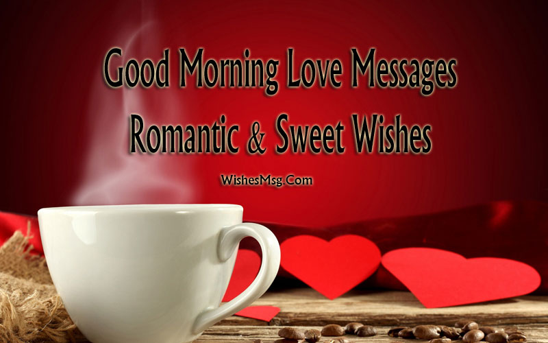 Good Morning Love Messages Romantic Sweet Wishes Wishesmsg