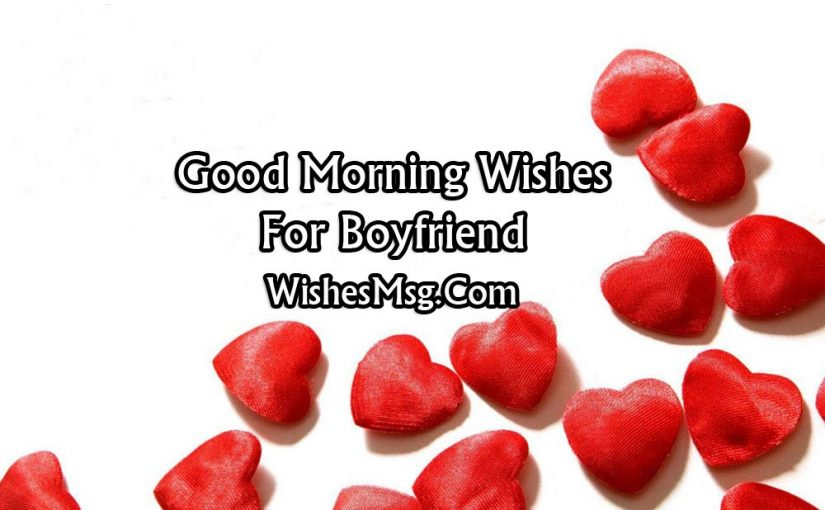 Good Morning Messages For Boyfriend – Romantic Morning Wishes