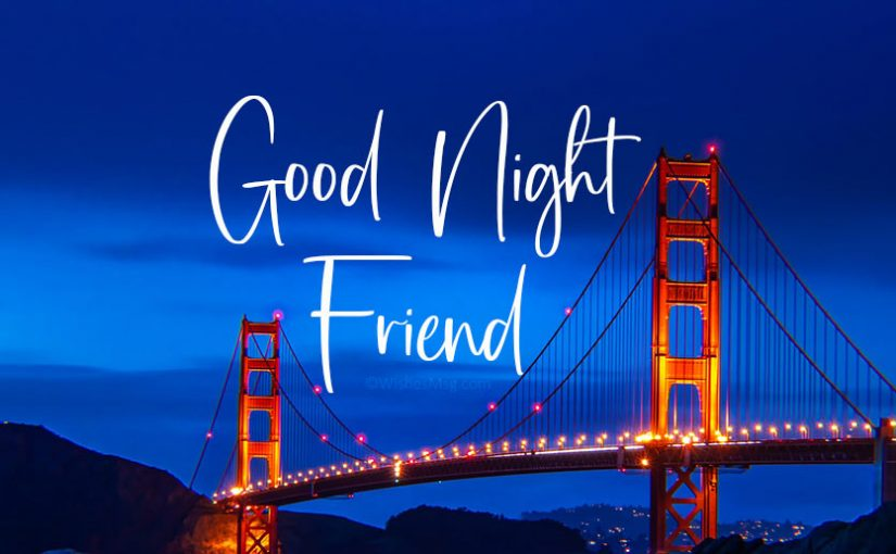 70+ Good Night Messages For Friends – Wishes and Quotes