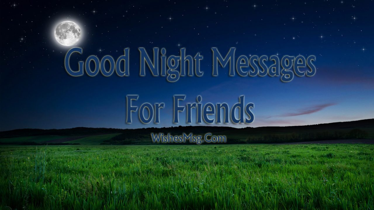 Good Night Messages For Friends - Wishes and Quotes - WishesMsg