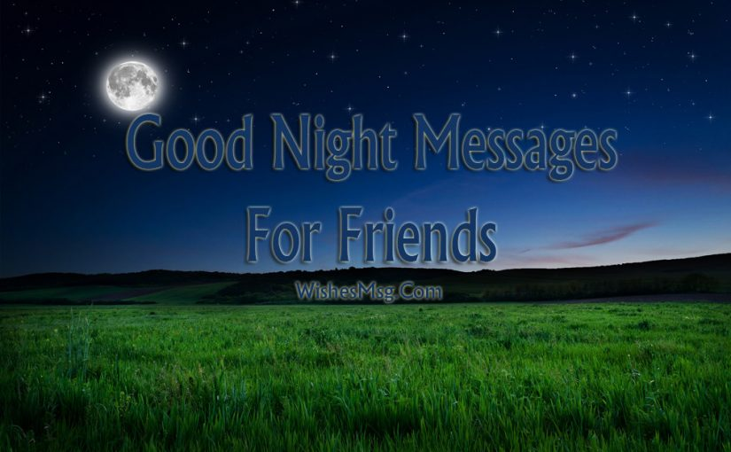 Good Night Messages For Friends – Wishes and Quotes