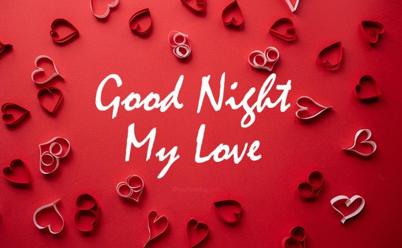100+ Romantic Good Night Love Messages