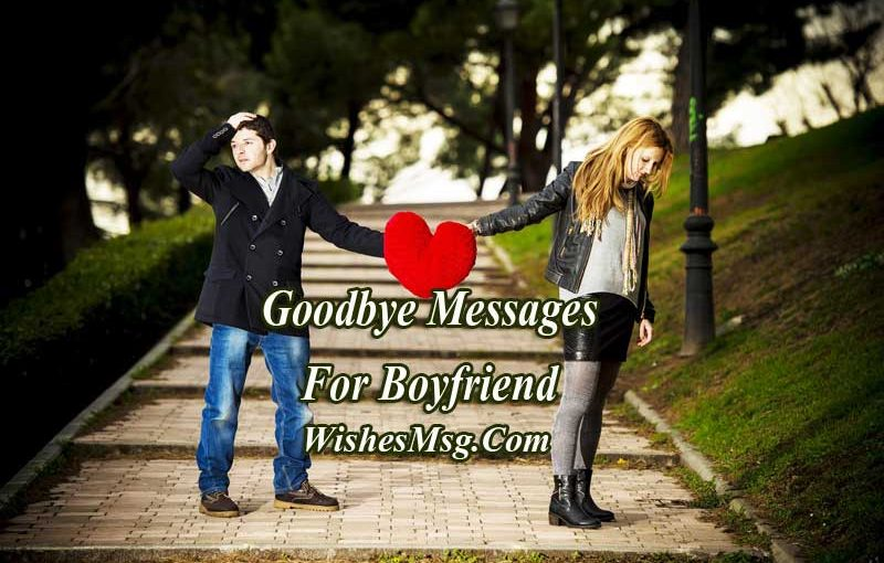 Goodbye Messages For Boyfriend & Sad Goodbye Quotes