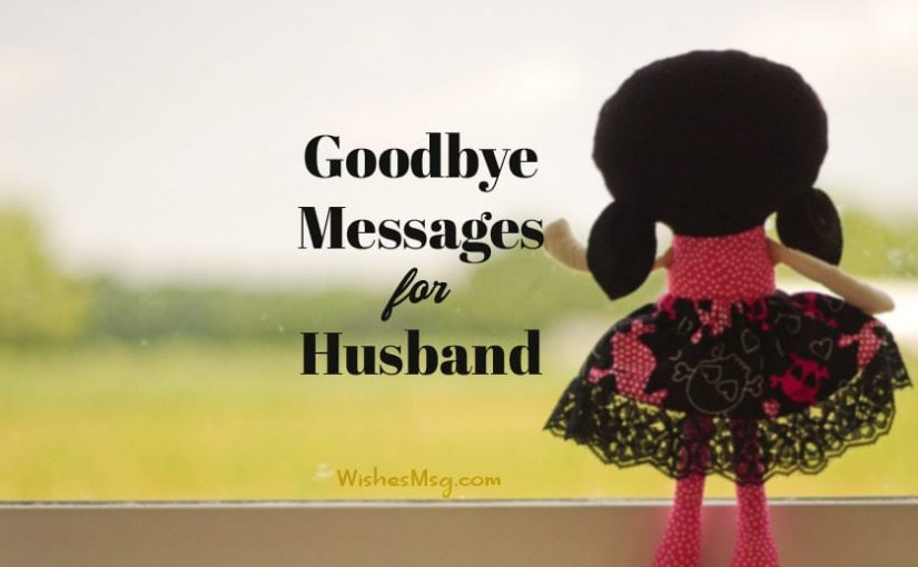 30 Goodbye Messages for Husband