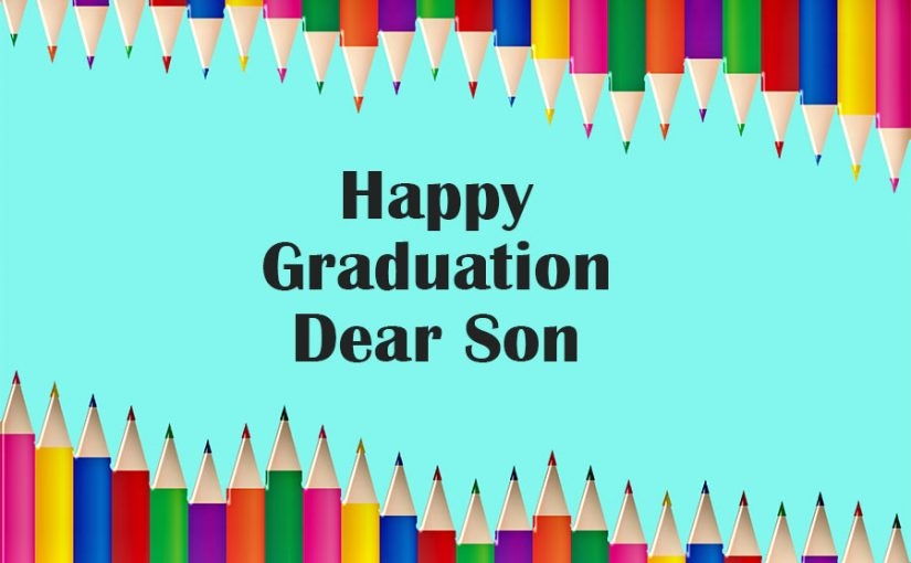 Graduation Wishes for Son – Congratulations Messages Quotes